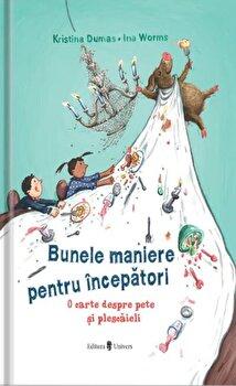 Bunele maniere pentru incepatori/Kristina Dumas, Ina Worms