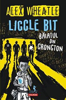Liccle Bit, baiatul din Crongton/Alex Wheatle