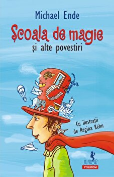 Scoala de magie si alte povestiri/Michael Ende
