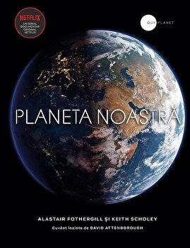 Planeta noastra/Alastair Fothergill, Keith Scholey