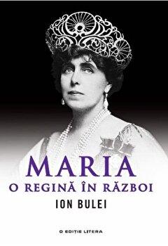 Maria, o regina in razboi./Ion Bulei