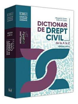 Dictionar de drept civil de la A la Z. Ed. a III-a/Mircea Costin imagine elefant.ro 2021-2022