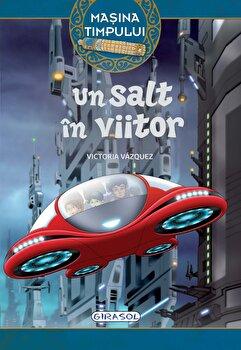 Masina timpului - Un salt in viitor (4)/Victoria Vazquez imagine