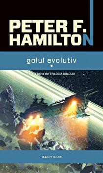 Golul evolutiv, Partea a III-a (2 volume)/Peter F. Hamilton