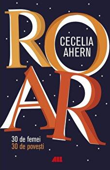 ROAR. 30 de femei. 30 de povesti./Cecelia Ahern imagine elefant 2021