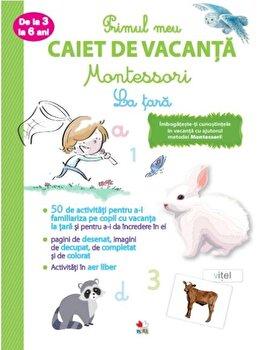 Primul caiet de vacanta Montessori. La tara. 3-6 ani/***