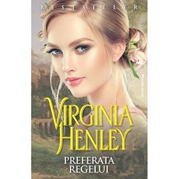 Preferata regelui/Virginia Henley imagine elefant.ro 2021-2022