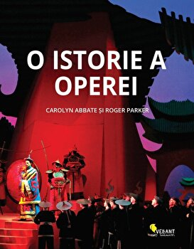 O istorie a operei.-Carolyn Abbate, Roger Parker imagine
