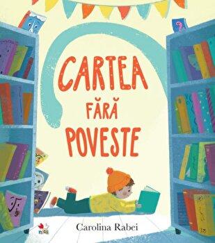 Cartea fara poveste/Carolina Rabei