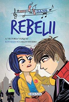 Scoala de dans - Rebelii (1)/Victoria Vazquez