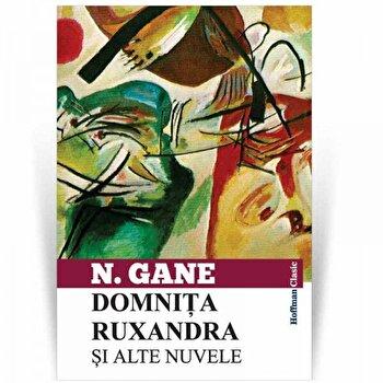 Domnita Ruxandra si alte nuvele/Nicolae Gane poza cate