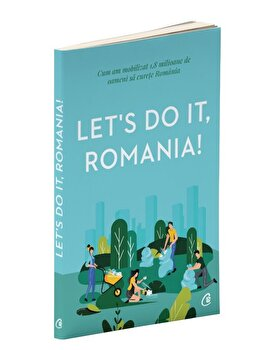 Let's do it, Romania!/Anca Vancu imagine elefant.ro