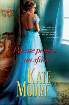 Pacate pentru un sfant/Kate Moore