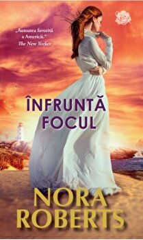 Infrunta focul/Nora Roberts imagine