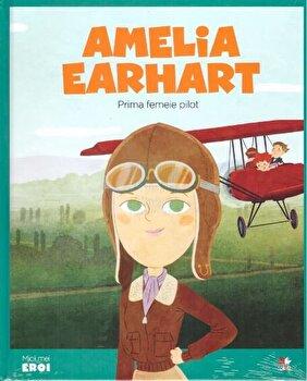 Micii eroi. Amelia Earhart/***