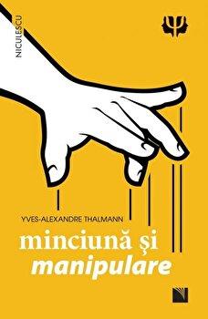 Minciuna si manipulare/Yves-Alexandre Thalmann imagine
