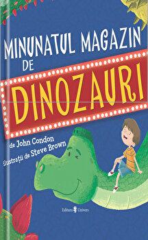 Minunatul magazin de dinozauri/John Condon&Steve Brown