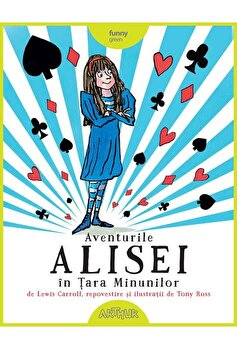 Aventurile Alisei in Tara Minunilor/Tony Ross, Lewis Carroll
