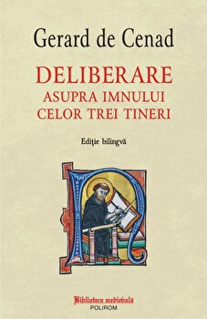 Deliberare asupra imnului celor trei tineri (editie bilingva)-Gerard de Cenad imagine
