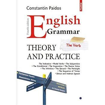 English Grammar. Theory and Practice (editia a IV-a revazuta si adaugita). The Verb