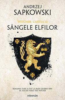 Sangele elfilor ed. 2019 (Seria Witcher, partea a III-a)/Andrzej Sapkowski