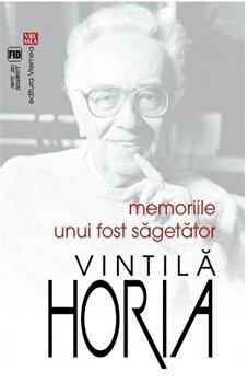 Memoriile unui fost Sagetator/Vintila Horia imagine