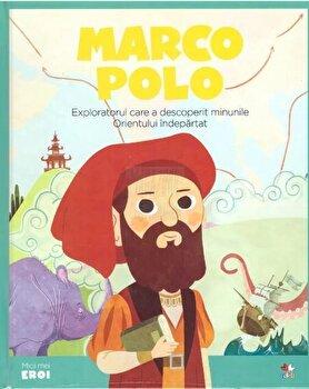 Micii eroi. Marco Polo/***