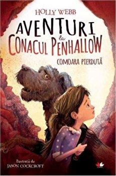 Aventuri la Conacul Penhallow. Comoara pierduta/Holly Webb