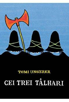 Cei trei talhari/Tomi Ungerer
