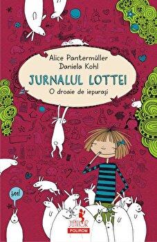 Jurnalul Lottei: O droaie de iepurasi/Alice Pantermuller, Daniela Kohl