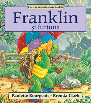 Franklin si furtuna/Paulette Bourgeois