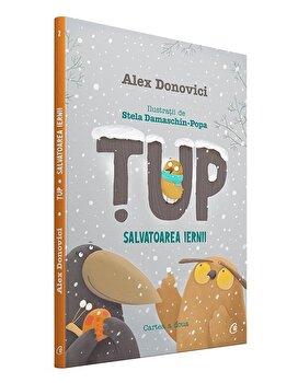 Tup salvatoarea iernii Cartea a doua. Ed. a II-a/Alex Donovici
