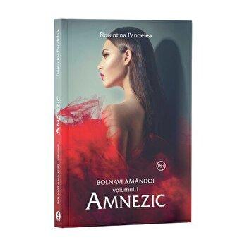 Coperta Carte Bolnavi amandoi - Vol 1 Amnezic