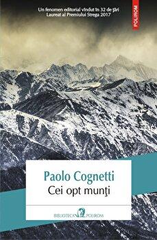 Cei opt munti-Paolo Cognetti imagine