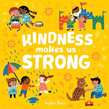 Kindness Makes Us Strong, Board book/Sophie Beer image0