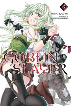 Goblin Slayer, Vol. 6 (Light Novel), Paperback/Kumo Kagyu image0