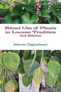 Ritual Use of Plants in Lucum  Tradition 3rd edition  Paperback Maria Oggunbemi