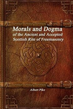 Morals and Dogma of the Ancient and Accepted Scottish Rite of Freemasonry  Paperback Albert Pike