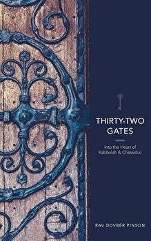 Thirty Two Gates  Into the Heart of Kabbalah and Chassidus  Hardcover Dovber Pinson