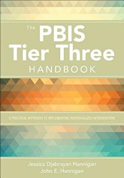 The Pbis Tier Three Handbook  A Practical Guide to Implementing Individualized Interventions  Paperback Jessica Hannigan