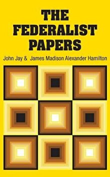 The Federalist Papers  Hardcover Alexander Hamilton