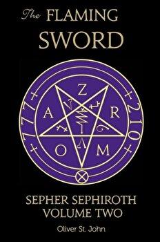 The Flaming Sword Sepher Sephiroth Volume Two  Paperback Oliver St John