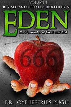 Eden  The Knowledge Of Good and Evil 666 Volume 1  Paperback Joye Jeffries Pugh