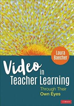 Video in Teacher Learning  Through Their Own Eyes  Paperback Laura Baecher