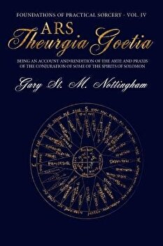 Ars Theurgia Goetia  Being an Account of the Arte and Praxis of the Conjuration of some of the Spirits of Solomon  Paperback Gary St M  Nottingham