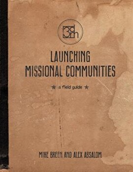 Launching Missional Communities  A Field Guide  Paperback Mike Breen