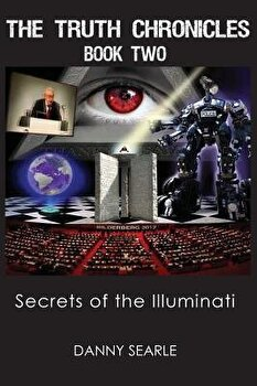 The Truth Chronicles Book II  Secrets Of The Illuminati  Paperback Danny Searle