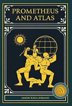Prometheus and Atlas  Hardcover Jason Reza Jorjani