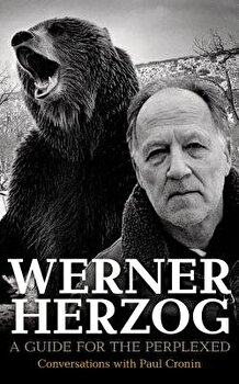 Werner Herzog: A Guide for the Perplexed: Conversations with Paul Cronin, Hardcover/Paul Cronin imagine