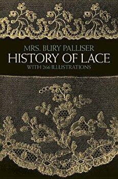 History of Lace, Paperback/Mrs Bury Palliser image0